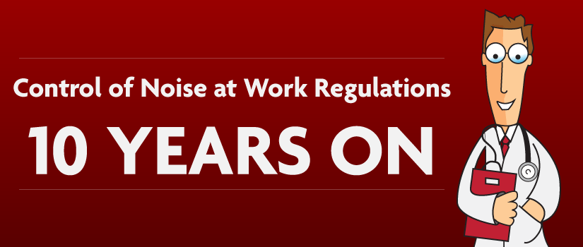 noise at work regulations 10 years on
