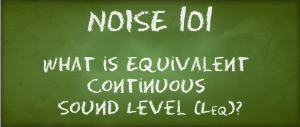 What is Equivalent Continuous Sound Level (Leq)?
