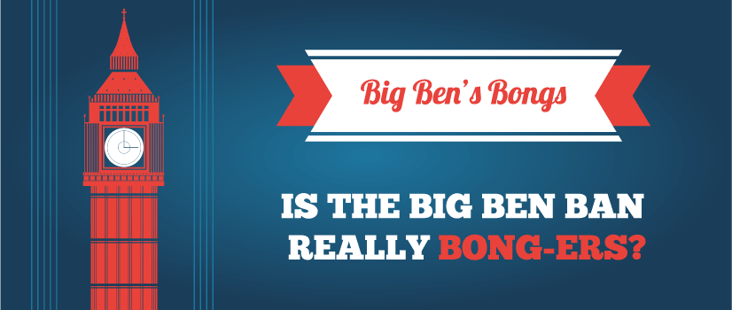 Is The Big Ben Ban Really Bong-Ers?