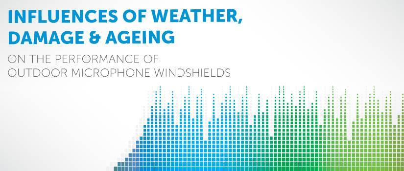 Influences of weather, damage and ageing on the performance of outdoor microphone windshields