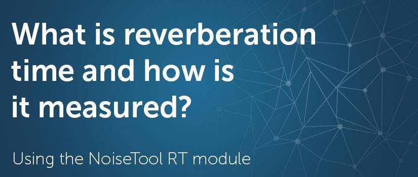 What is reverberation time and how is it measured?