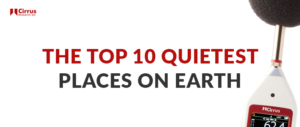 The Top 10 Quietest Places On Earth
